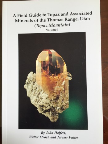 A Field Guide to Topaz and Associated Minerals of the Thomas Range, Utah (Topaz Mountain)