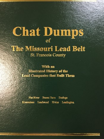 Image for Chat Dumps of the Missouri Lead Belt, St. Francois County: With an Illustrated History of the Lead Companies That Built Them