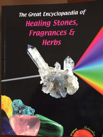 Image for The Great Encyclopaedia of Healing Stones, Fragrances and Herbs