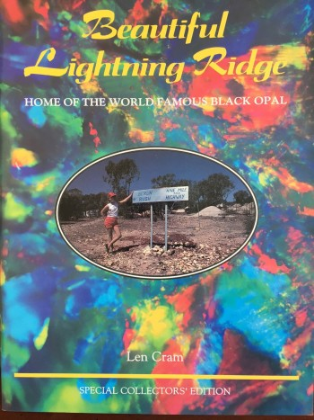 Beautiful Lightning Ridge: Home of the World Famous Black Opal