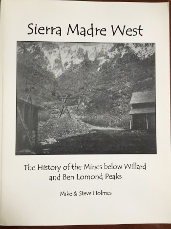 Image for Sierra Madre West: The History of the Mines Below Willard and Ben Lomond Peaks