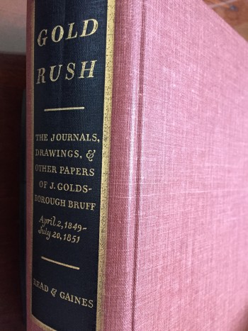 Image for Gold Rush: The Journals, Drawings and Other Papers of J. Goldsborough Bruff