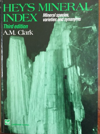 Image for Hey's Mineral Index : Mineral Species, Varieties and Synonyms, Third Edition