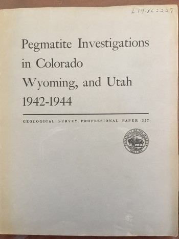 Image for Pegmatite Investigations in Colorado, Wyoming and Utah 1942-1944