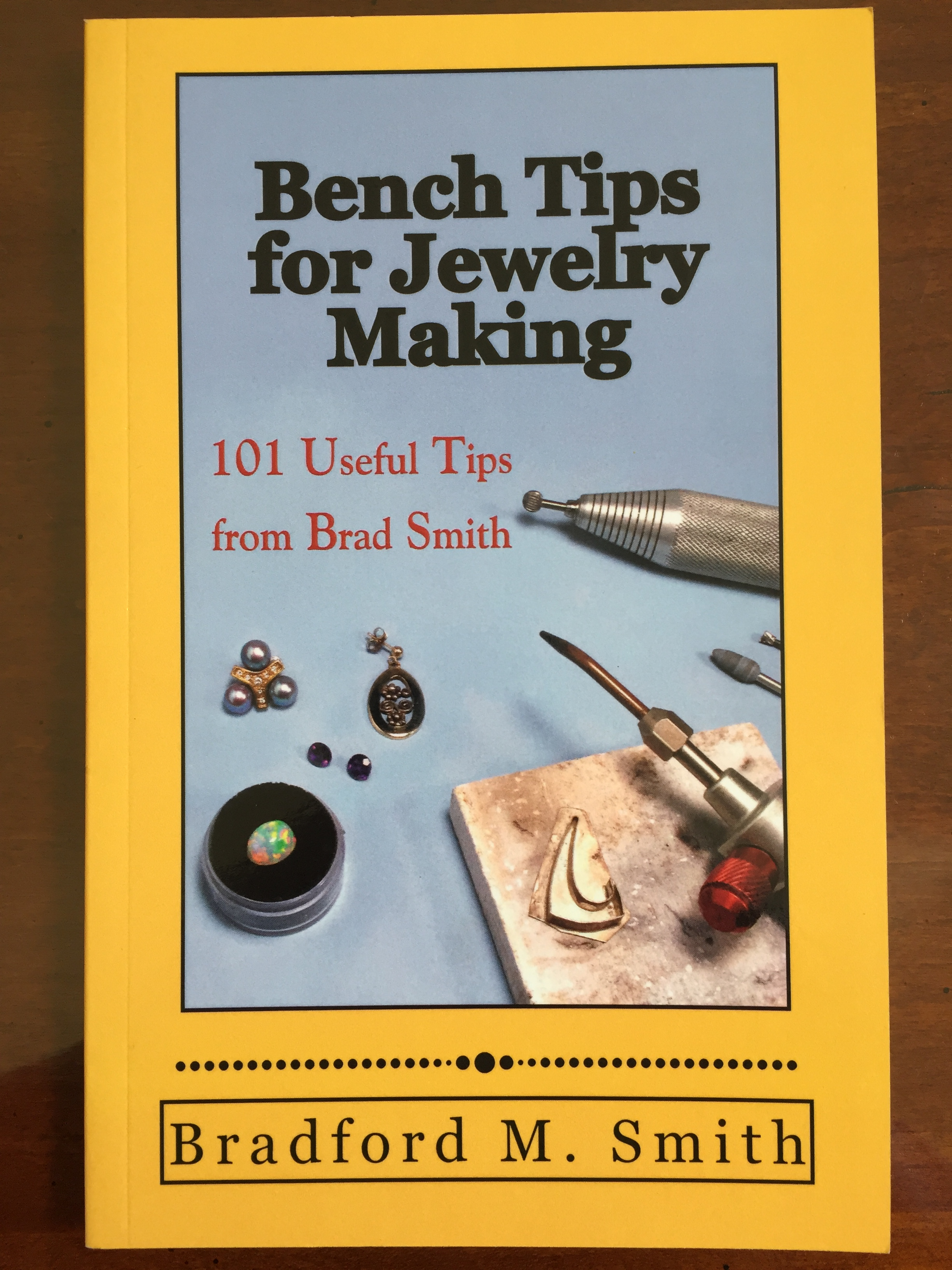 Image for Bench Tips for Jewelry Making: 101 Useful Tips from Brad Smith