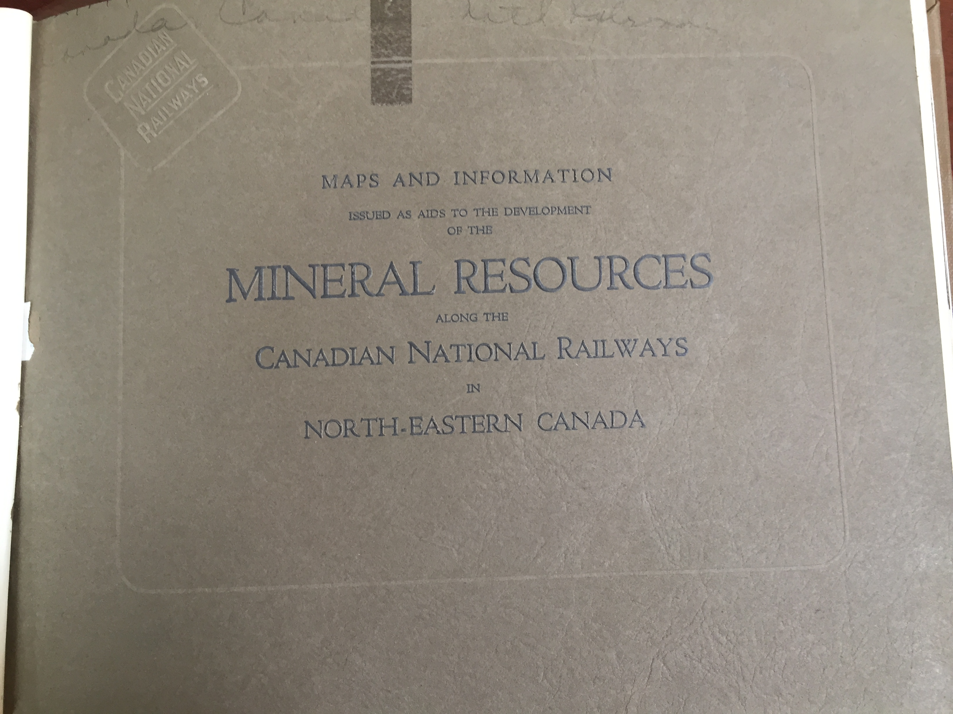 Image for Maps and Information Issued as Aids to the Development of the Mineral Resources Along the Canadian National Railways in North-Eastern Canada